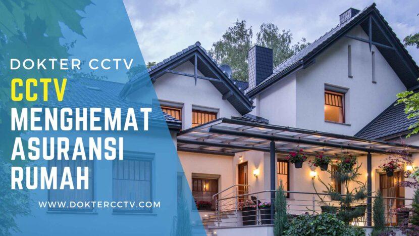 CCTV Menghemat Asuransi Rumah
