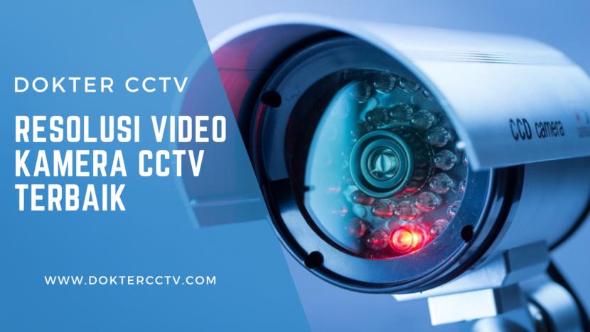 Resolusi Video Kamera CCTV Terbaik