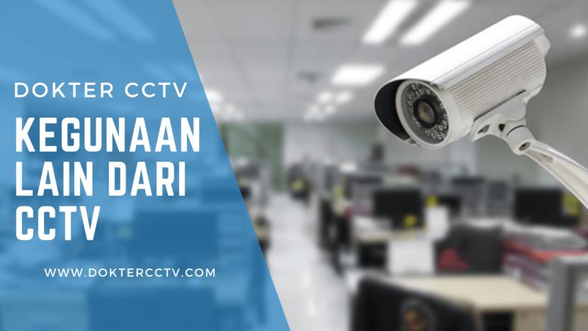 Kegunaan Lain dari CCTV