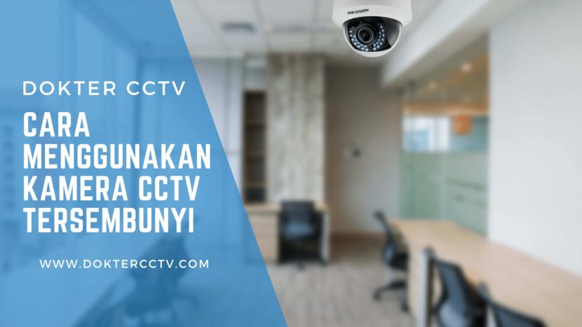 Cara menggunakan Kamera CCTV Tersembunyi