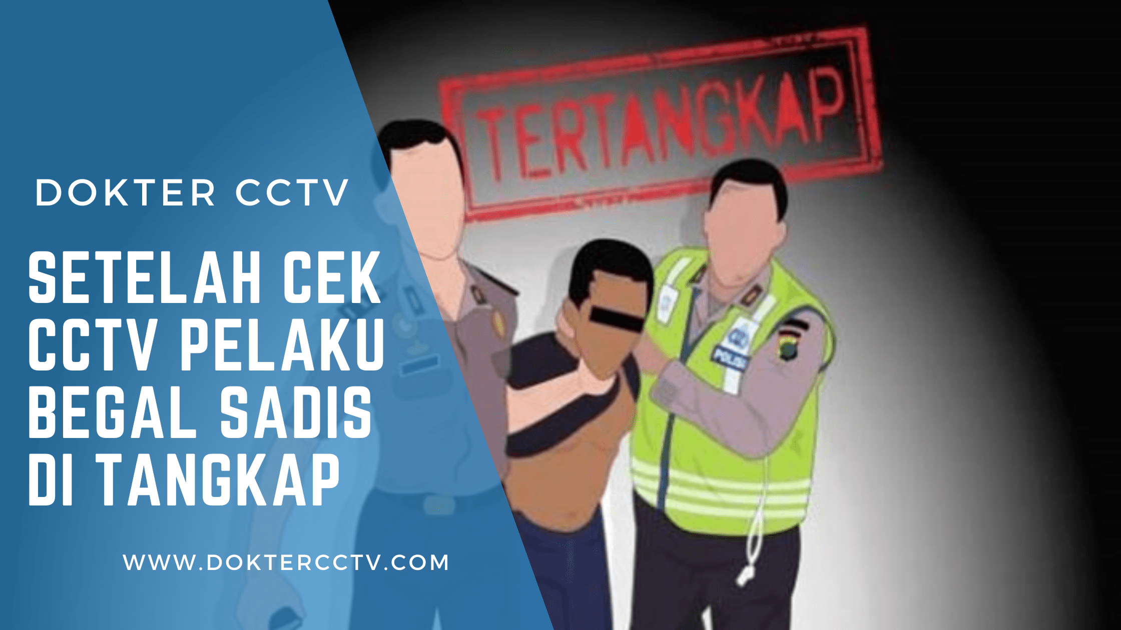 Setelah Cek CCTV Pelaku Begal Sadis di Tangkap