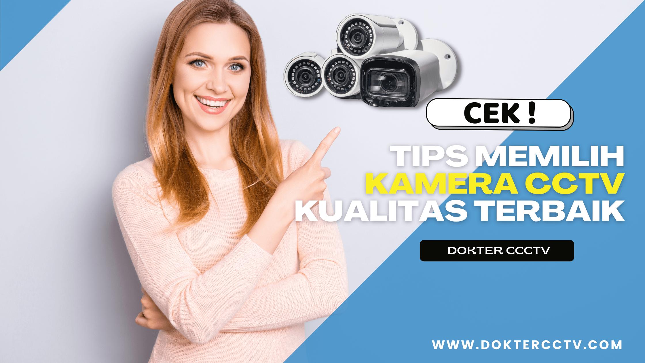 TIPS Memilih Kamera CCTV Kualitas Terbaik