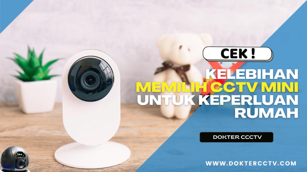 Kelebihan Memilih CCTV Mini Untuk Keperluan Rumah