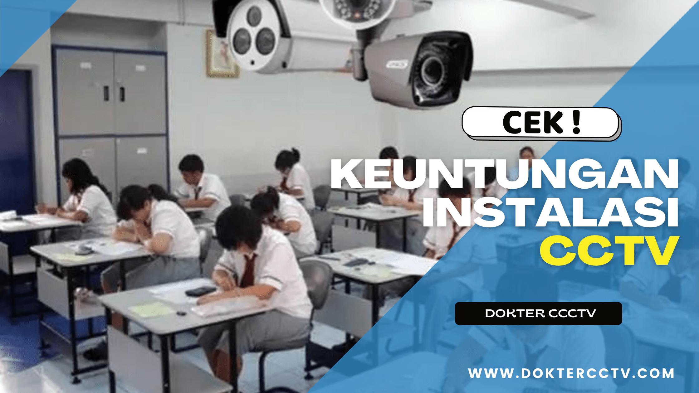 Keuntungan Instalasi CCTV